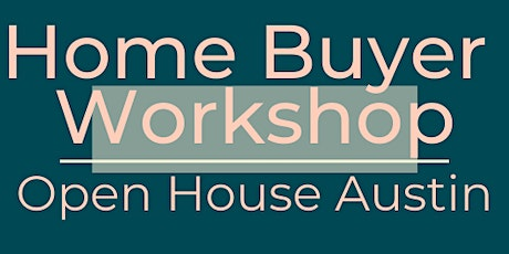 How To Buy a House In Austin Workshop// March tickets