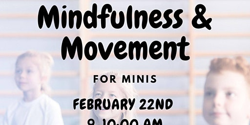 Meditation, Mindfulness, & Movement For Minis