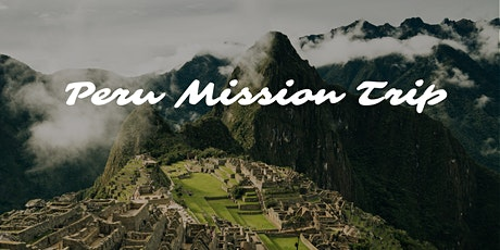 Peru Mission Trip tickets