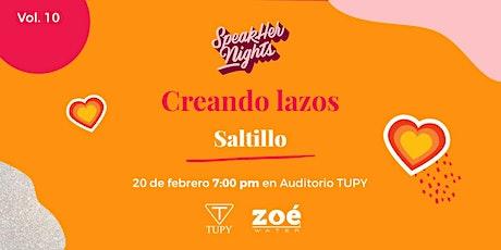 SpeakHer Nights Saltillo| Vol. 10 Creando Lazos boletos