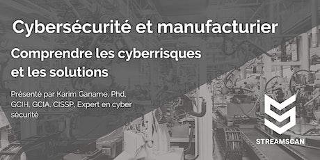 Cybersécurité et manufacturier: Comprendre les risques et les solutions. billets