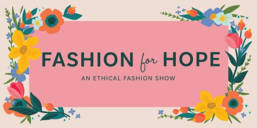 Fashion for Hope: An Ethical Fashion Show