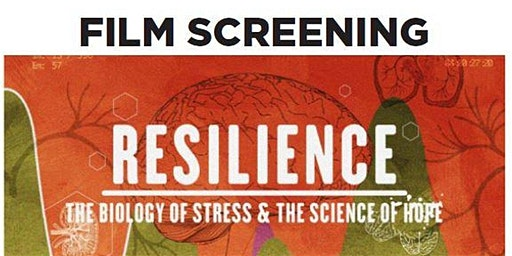 Resilience Film Screening & Panel Discussion--FREE