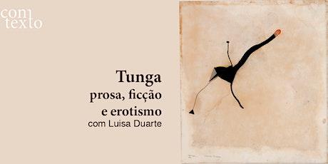 Tunga: prosa, ficção e erotismo ingressos
