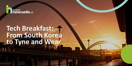 Tech Breakfast: From South Korea to Tyne and Wear tickets