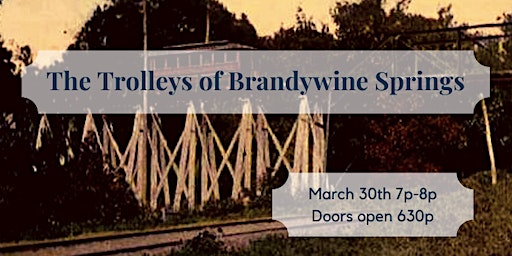 SOLD OUT: The Trolleys of Brandywine Springs