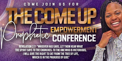 The Come Up  - Prophetic Empowerment Conference