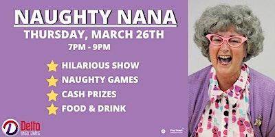 Naughty Nana Duz Bingo: Delta Sudbury