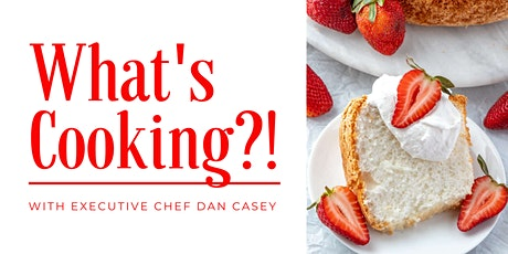 """What's Cooking?! """"Angel Food Cake"""" tickets"""