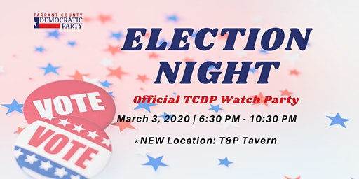 Official TCDP Primary Election Night Watch Party