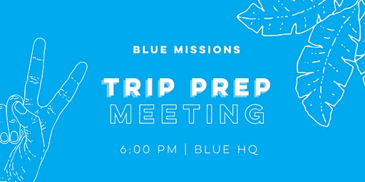 BLUE Missions Trip Preparation Meetings