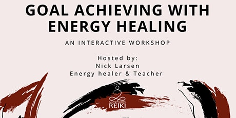 Goal Achieving with Energy Healing tickets