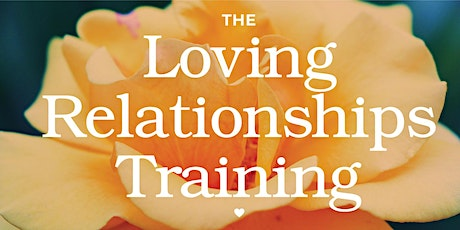 The Loving Relationships Training (LRT) In Philadelphia tickets