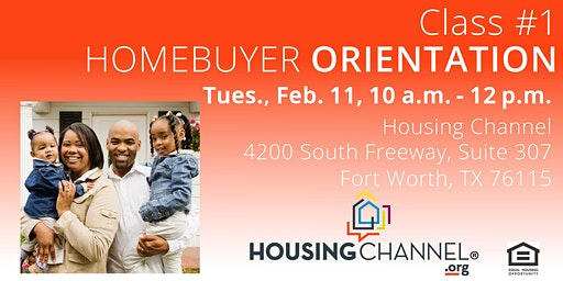 Homebuyer Orientation, March 10, 2020 - Fort Worth, 10 a.m. to 12 p.m.