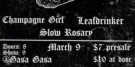 Beginning, Champagne Girl, Leafdrinker, Slow Rosary tickets