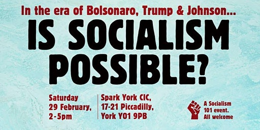 Socialism 101 York: Is socialism possible?