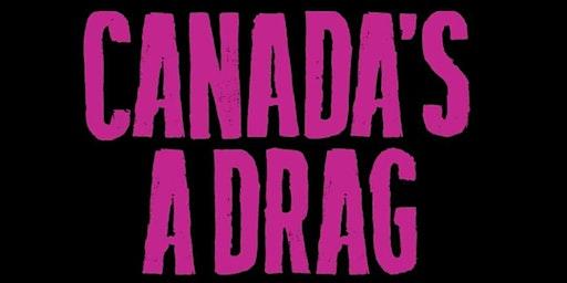 "FRANCHESKA DYNAMITE'S ""Canada's A Drag"" (CBC) Screening Party"