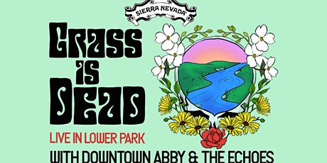Grass is Dead LIVE in Lower park tickets