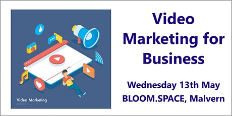Video Marketing for Business Workshop, Malvern, Worcestershire tickets