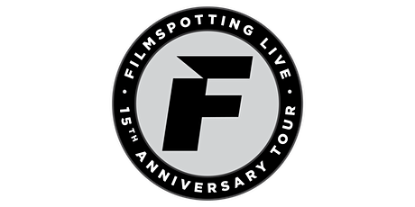 FILMSPOTTING: 15TH ANNIVERSARY TOUR PODCAST TAPING tickets
