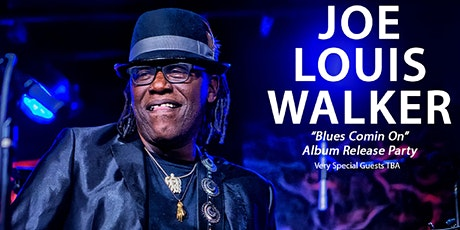 Joe Louis Walker Album Release Party with Very Special Guests TBA tickets