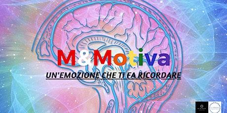 M&Motiva: un'emozione che ti fa ricordare  biglietti