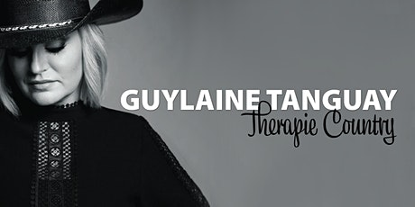 "Guylaine Tanguay ""Thérapie Country"" tickets"