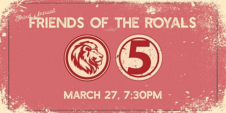 3rd Annual Friends of The Royals Fundraiser tickets