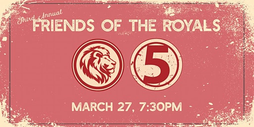3rd Annual Friends of The Royals Fundraiser