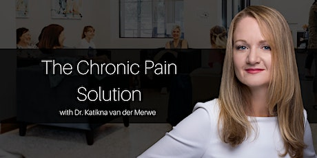 The Chronic Pain Solution Conference with Dr. Katinka van der Merwe tickets