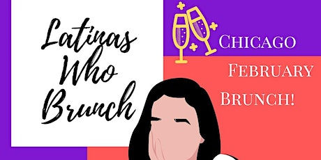 Latinas Who Brunch Chicago - February Meetup tickets