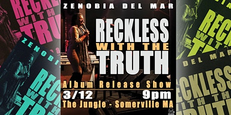 """Zenobia Del Mar """"Reckless With The Truth"""" Album Release tickets"""