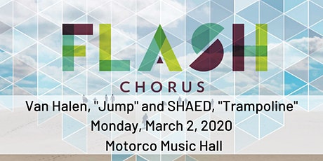 """FLASH CHORUS sings """"Jump"""" by Van Halen and """"Trampoline"""" by SHAED tickets"""