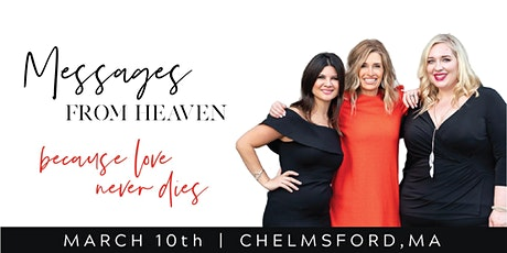 Messages From Heaven: Westford  MA tickets