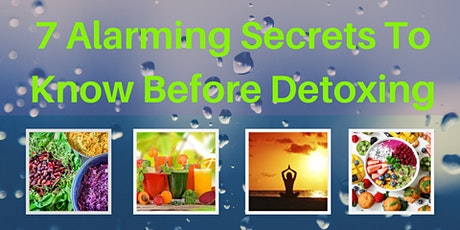7 Alarming Secrets To Know Before Detoxing tickets