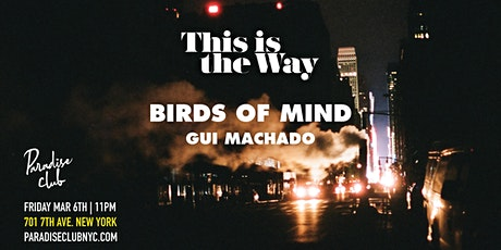 This is the Way: Birds of Mind / Gui Machado in Paradise tickets