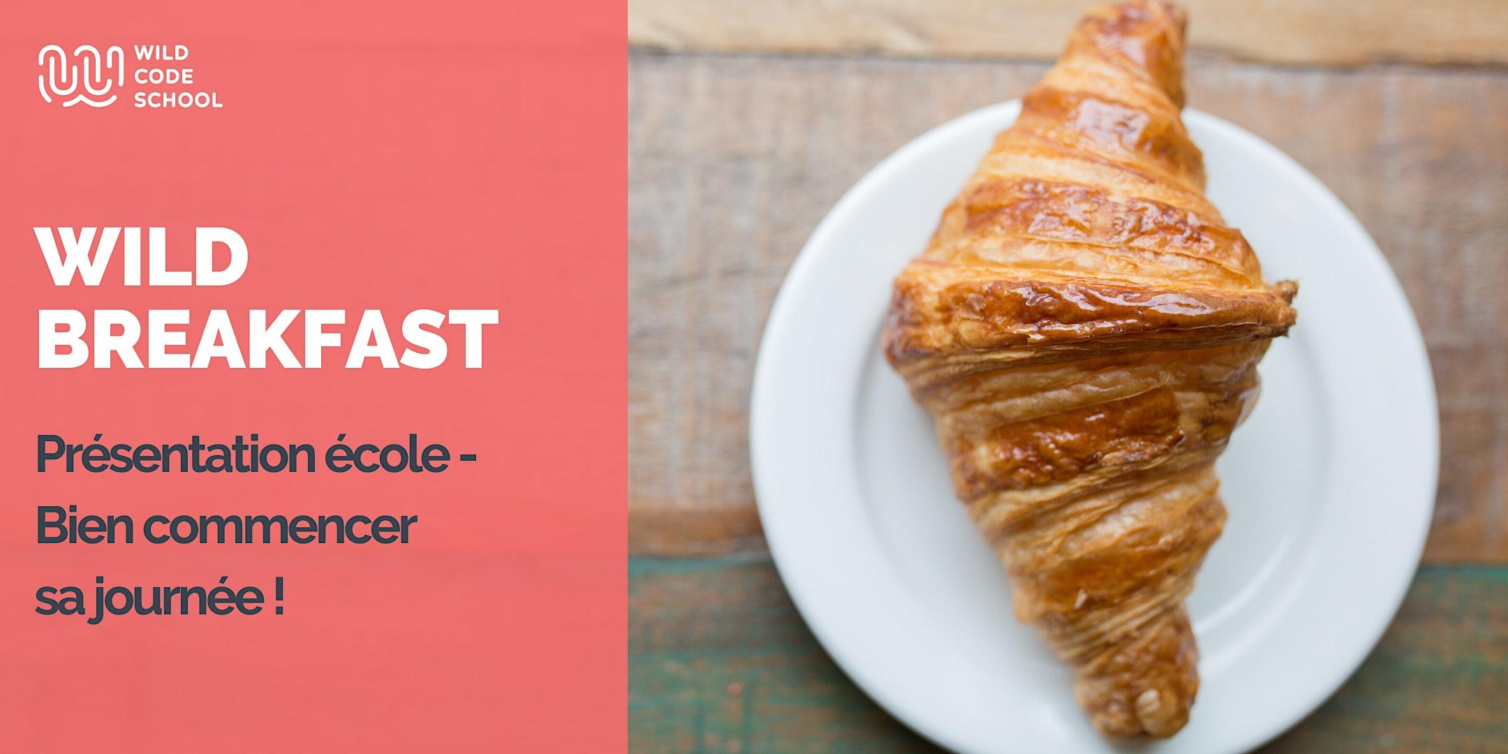 Wild Breakfast en visio - Présentation école pour bien commencer sa journée !