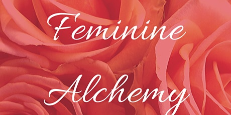 The Art of Feminine Alchemy tickets