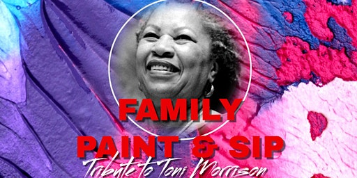 2nd Annual Burst Into Books' Family Paint and Sip: A Tribute to Toni Morrison