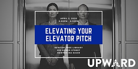UPWARD Boston: ELEVATING YOUR ELEVATOR PITCH tickets