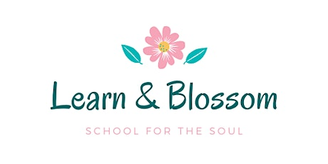 Learn & Blossom: Self- Esteem-How to Value & Care for Yourself tickets