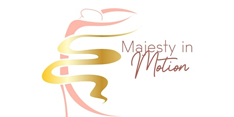 Majesty in Motion: Soft Launch tickets