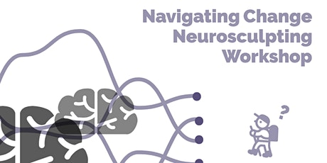 *ONLINE* Easily Navigate Change with Neurosculpting tickets