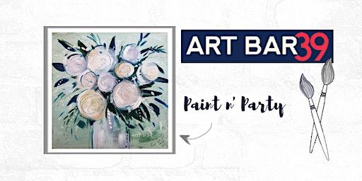 Paint & Sip | ART BAR 39 | Public Event | Floral Vibes