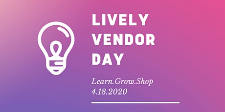 Lively Vendor Day tickets