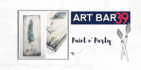 Paint & Sip   ART BAR 39   Public Event   Be Free Feather on Wood tickets