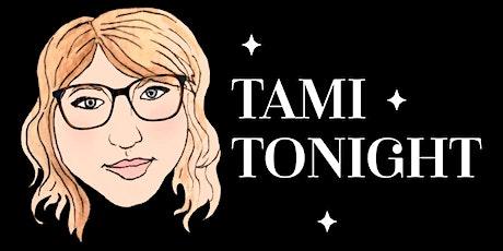 Tami Tonight tickets