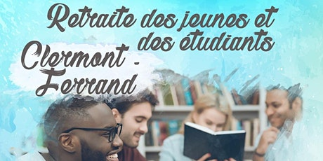 Retraite des jeunes et des étudiants - Clermont -Ferrand billets