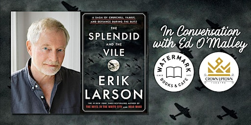 Bestselling Author Erik Larson in Conversation with Ed O'Malley!