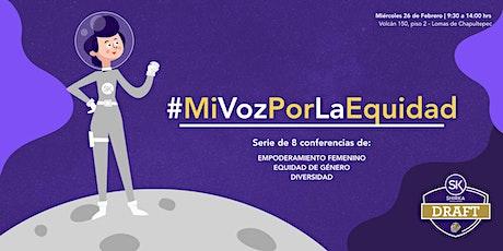 #MiVozPorLaEquidad - Serie de conferencias de impacto | SHIRKA Draft entradas